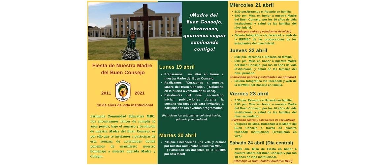 PROGRAMA DE SEMANA DE FIESTA   A LA MADRE DEL BUEN CONSEJO Y LOS   1O AÑOS DE VIDA INSTITUCIONAL MBC 2011-2021